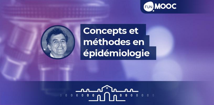 Mooc - Concepts et méthodes en Epidémiologie