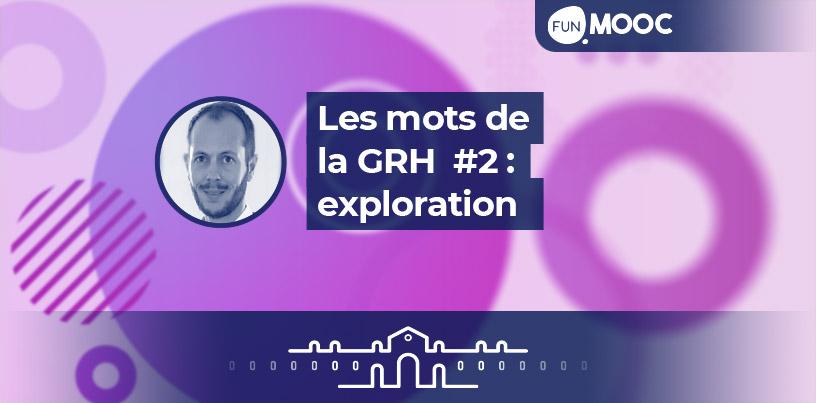 Mooc - Les mots de la GRH : exploration