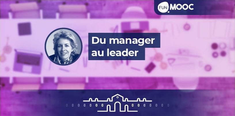 Mooc - Du manager au leader: devenir agile et collaboratif
