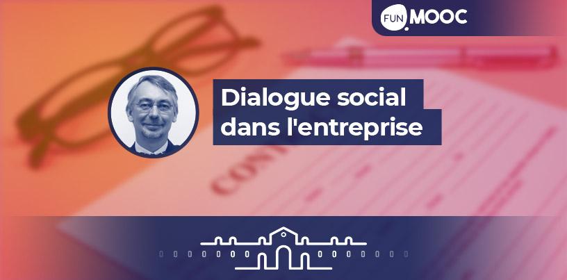 Mooc - Dialogue social dans l'entreprise: les nouvelles règles