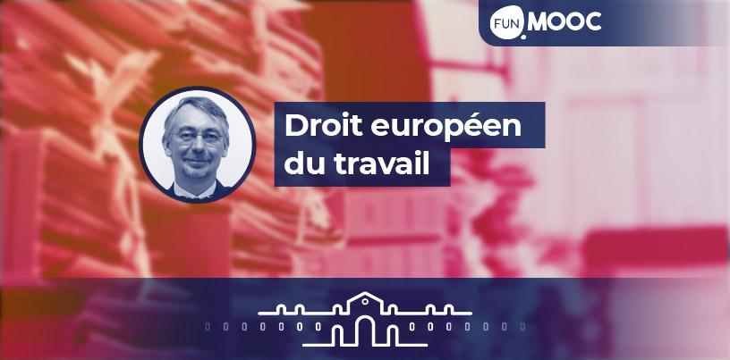 Mooc - Droit européen du travail